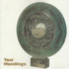 Arte: TONI MANDILEGO -GALERIA CUNIUM 2006- /DEDICADO POR EL ARTISTA/. Lote 111391427