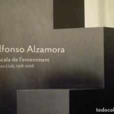 Arte: ALFONSO ALZAMORA. L'ESCALA DE L'ENTENIMENT. RAMON LLULL, 1316-2016. FUNDACIÓ VILACASAS. 2016. Lote 111446219