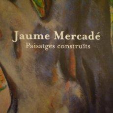 Arte: JAUME MERCADÉ. PAISATGES CONSTRUÏTS. FUNDACIÓ VILACASAS. 2016. Lote 111552427