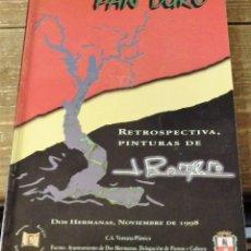 Arte: DOS HERMANAS, 1998, CATALOGO DE LA EXPOSICION DE JOSE ROMERO, PAN DURO, MUY RARO,46 PAGINAS. Lote 111627927