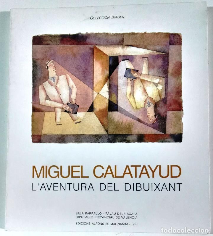 MIGUEL CALATAYUD, L´AVENTURA DEL DIBUIXANT, COLECCIÓN IMAGEN, SALA PARPALLÓ, ABRIL-JUNIO 1995 (Arte - Catálogos)