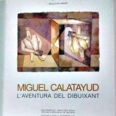 Art: MIGUEL CALATAYUD, L´AVENTURA DEL DIBUIXANT, COLECCIÓN IMAGEN, SALA PARPALLÓ, ABRIL-JUNIO 1995. Lote 111779891