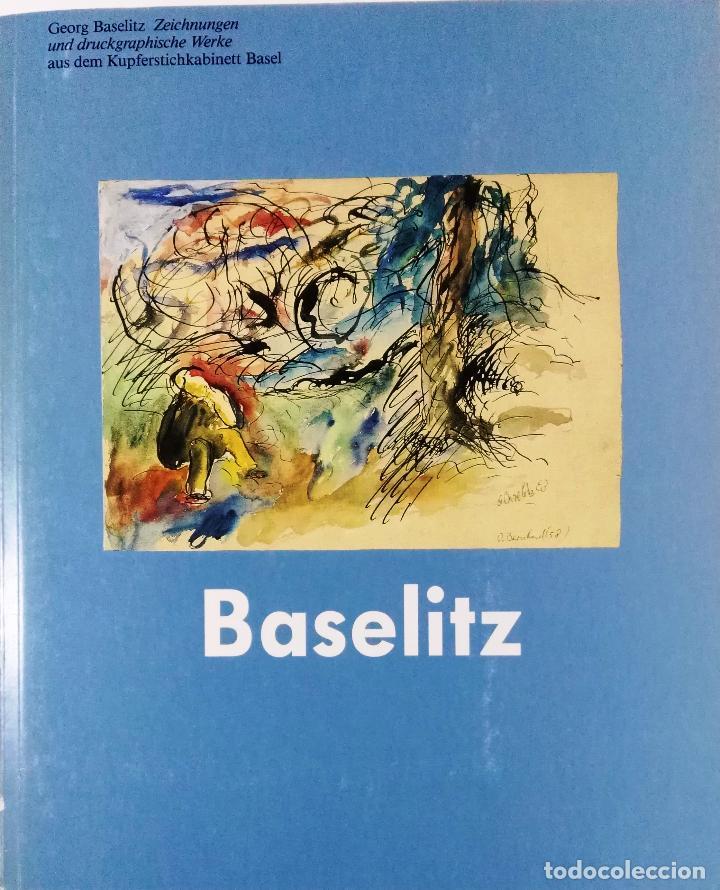 GEORG BASELITZ, ZEICHNUNGEN UND DRUCKGRAPHISCHE WERKE, KUNSTMUSEUM BASEL, 1991 (Arte - Catálogos)