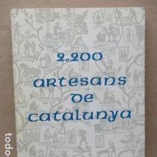 Arte: 2.200 ARTESANAS DE CATALUNYA (DIFICIL). Lote 112035471