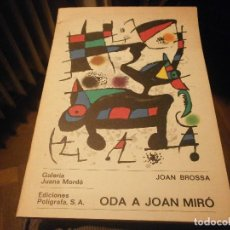 Arte: ODA A JOAN MIRÓ JOAN BROSSA EDICIONES POLÍGRAFA GALERÍA JUANA MORDÓ 1973. Lote 112172015