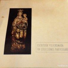Arte: SEVILLA, 1976, CATALOGO EXPOSICION ESCULTURA POLICROMADA EN COLECCIONES PARTICULARES,30 PAGS. Lote 112555647