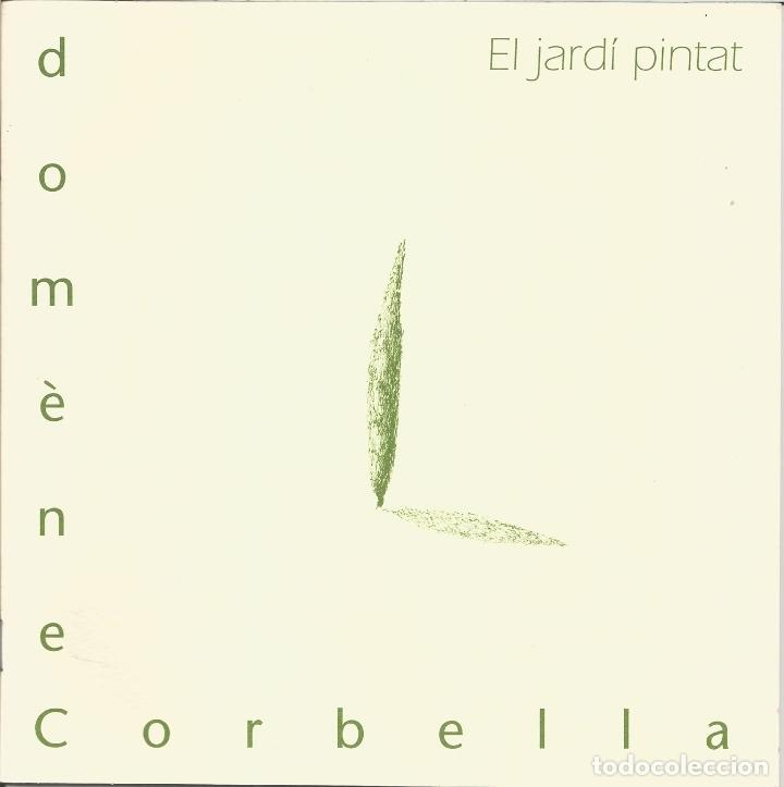CATÀLEG EXPOSICIÓ VALENCIA I BARCELONA DEL PINTOR I PROFESSOR DOMÈNEC CORBELLA - 1997 (Arte - Catálogos)