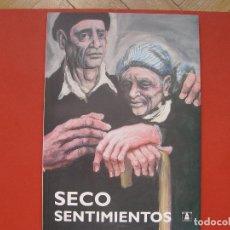 Arte: SECO. SENTIMIENTOS (CASA DE LA MONEDA, 2005) CATÁLOGO. 1ª EDICIÓN ¡ORIGINAL!. Lote 113059911