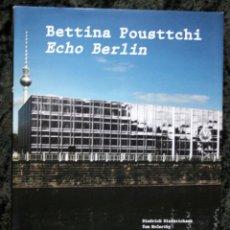 Arte: BETTINA POUSTTCHI - ECHO BERLIN - WALTHER KOENIG (NOVEMBER 8, 2010),. Lote 113101059
