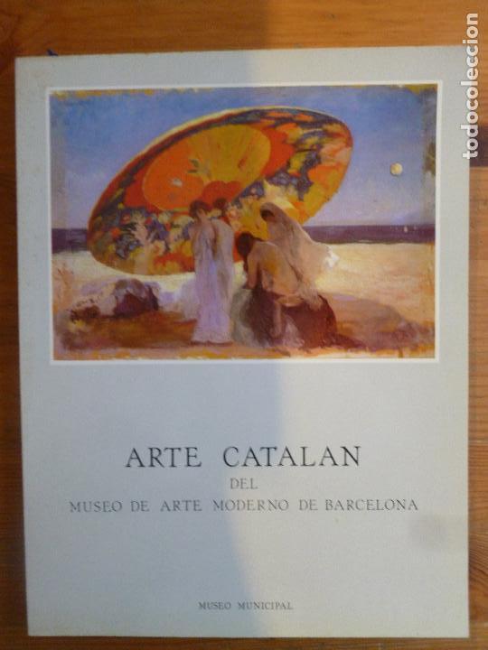 ARTE CATALAN DEL MUSEO DE ARTE MODERNO DE BARCELONA MUSEO MUNICIPAL 1984 170PP (Arte - Catálogos)