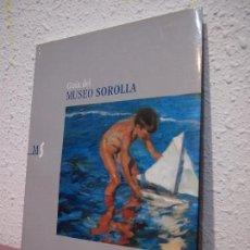 Arte: GUIA DEL MUSEO DE SOROLLA. TEXTOS DE FLORENCIA DE SANTA ANA Y ALVAREZ OSSORIO. Lote 113445595
