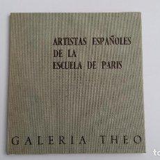 Arte: ARTISTAS ESPAÑOLES DE LA ESCUELA DE PARIS. GALERIA THEO. 1969. W. Lote 113757655