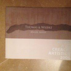 Arte: THOMAS & WIEBKE (ÁNGEL MASIP) AJUTS A LA CREACIÓ ARTÍSTICA 2006. Lote 114487878