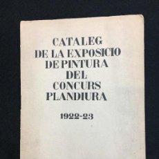 Arte: CATALEG DE LA EXPOSICIO DE PINTURA DEL CONCURS PLANDIURA. 1922-23. GALERIES LAIETANES. BARCELONA.. Lote 115610831