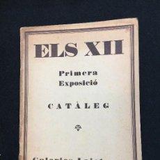 Arte - ELS XII. Primera Exposició. Catàleg. Galeries Laietanes. Barcelona. Gener - MCMXXVIII. - 115611739
