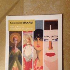 Arte: AYER Y HOY DE LOS CALENDARIOS DE EXPLOSIVOS (COLECCIÓN MAXAM). Lote 116491976