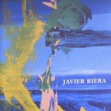 Arte: JAVIER RIERA. GALERÍA MAY MORÉ 2000. TEXTOS: JAVIER BARÓN Y JOSÉ MARÍA PARREÑO. Lote 116644199