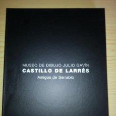 Arte: MUSEO DE DIBUJO JULIO GAVÍN - CASTILLO DE LARRÉS. CATÁLOGO. AMIGOS DE SERRABLO. Lote 116728303