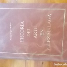 Arte: MAGNIFICO LIBRO DE ARTE /ANTONIO SEGOVIA LOBILLO/ HISTORIA DEL ARTE EN VELEZ MALAGA . Lote 117056567