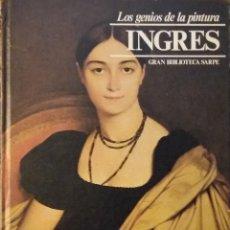 Arte: LOS GENIOS DE LA PINTURA. INGRES. Lote 117559911
