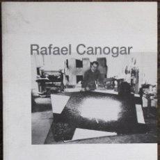 Arte: RAFAEL CANOGAR. 40 AÑOS DE OBRA GRÁFICA. SALA EL PASO. ALCORCÓN. FEB-MARZO 1999. 48 PGS.. Lote 117715663
