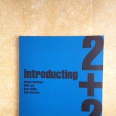 Arte: INTRODUCTING 2 + 2 (DAVID CAMPANER, FÉLIX COLL, JOAN COSTA, LUIS MARAVER). Lote 117733476