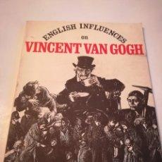 Arte: ENGLISH INFLUENCES ON VINCENT VAN GOGH, CATALOGO DE LA EXPOSICIÓN DE NOTTINGHAM, 1974-75 . Lote 117752079