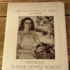 Arte: TENERIFE,1946, CATALOGO EXPOSICION TOMAS GOMEZ BOSCH, MUY RARO. Lote 117979975