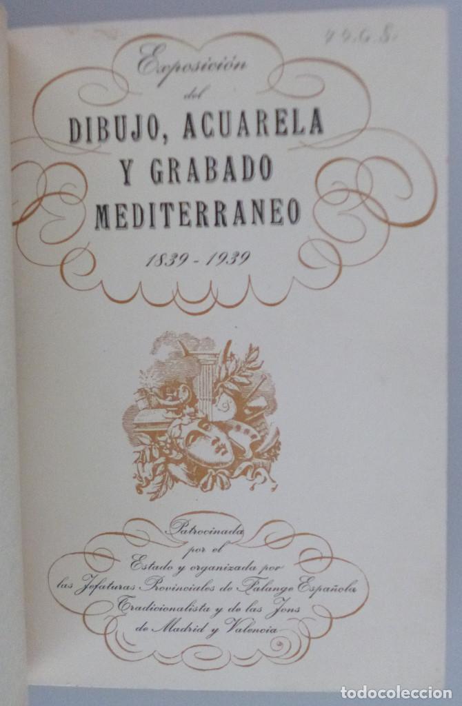 EXPOSICIÓN DEL DIBUJO, ACUARELA Y GRABADO MEDITERRANEO (1839-1939) // 99 LÁMINAS (Arte - Catálogos)