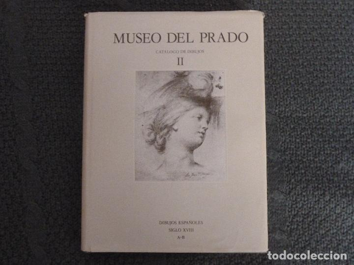 MUSEO DEL PRADO. CATALOGO DE DIBUJOS. TOMO II: DIBUJOS ESPAÑOLES. SIGLO XVIII A-B (Arte - Catálogos)