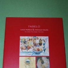 Art: FABELO, LUCIO MUÑOZ Y MANOLO VALDÉS - CATÁLOGO. Lote 118307411