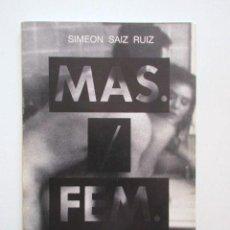 Arte: SIMEON SAIZ RUIZ, MASCULINO / FEMENINO, GALERÍA FÚCARES, 1988 -1980. Lote 118638727