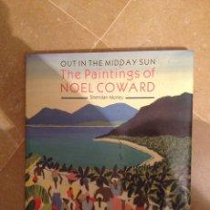 Arte: THE PAINTINGS OF NOEL COWARD (SHERIDAN MORLEY). Lote 118745692