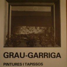 Arte: JOSEP GRAU-GARRIGA. PINTURES I TAPISSOS. GALERIA PARC. ANDORRA. 1984. Lote 119419639