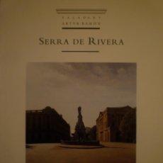 Arte: FRANCESC SERRA DE RIVERA. SALA D'ART ARTUR RAMON. 1995. Lote 120177767