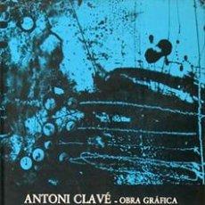 Arte: ANTONI CLAVÉ (CATÁLOGO RAZONADO OBRA GRÁFICA, 1957 - 1983). Lote 224073860