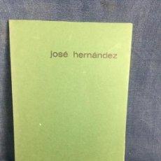 Arte: JOSE HERNANDEZ CATÁLOGO EDITADO POR LA GALERÍA IOLAS VELASCO EN 1973. LIMITADO . Lote 143182644