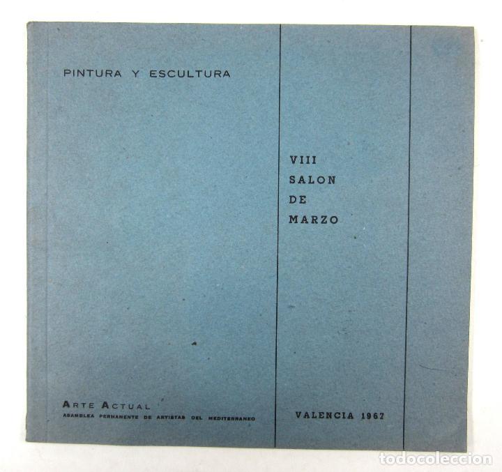 CATÁLOGO VIII SALÓN DE MARZO, PINTURA Y ESCULTURA, 1967, ARTE ACTUAL, VALENCIA. 20X19,5CM (Arte - Catálogos)