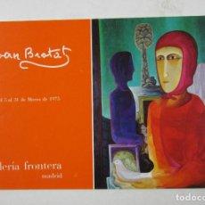 Arte: JOAN BROTAT, GALERIA FRONTERA, 1975, MADRID. 22,5X15CM. Lote 121330191