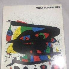 Arte: MIRÓ SCULPTURES WALKER ART CENTER 1971 1972 MINNEAPOLIS CLEVELAND CHICAGO TEXTO INGLÉS . Lote 121722995