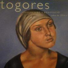 Arte: JOSEP DE TOGORES. OBRA DE 1914 A 1931. MUSEU NACIONAL D'ART DE CATALUNYA. 1998. Lote 121736927