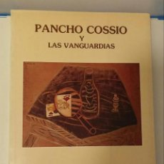 Arte: PANCHO COSSIO Y LAS VANGUARDIAS /// CALVO SERRALLER, FRANCISCO (TEXTO). Lote 122599291