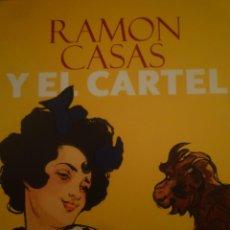Arte: CARTEL. RAMON CASAS Y EL CARTEL. MUSEU VALENCIÀ DE LA IL.LUSTRACIÓ I DE LA MODERNITAT. 2005. Lote 122747771