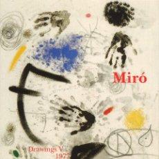 Arte: MIRO DRAWINGS V : CATÁLOGO RAZONADO DIBUJOS (1977). Lote 123162595