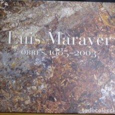 Arte: LUIS MARAVER 1985-2003, CASAL SOLLERIC, PALMA DE MALLORCA, 2003. Lote 123414587