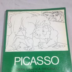 Arte: CATÁLOGO PABLO PICASSO OBRA GRÁFICA ORIGINAL 1904 - 1971 MINISTERIO DE CULTURA MADRID 1981. Lote 124005571