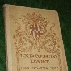 Arte: EXPOSICIO D'ART BARCELONA 1922. Lote 124285371