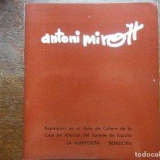 Arte: CATALOGO DE EXPOSICION DE ANTONI MIRO. LA ALBUFERETA. BENIDORM. 1971. Lote 126099455