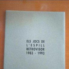 Arte: ELS JOCS DE L' ESPILL RETROVISOR 1883-1993 (CATÁLOGO SALA EDGAR NEVILLE). Lote 126304075