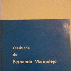 Arte: ORFEBRERIA DE FERNANDO MARMOLEJO.CLUB URBIS MADRID 1976.DEDICADO Y FIRMADO.. Lote 126822231